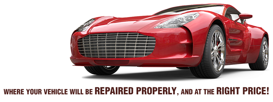 WHERE YOUR VEHICLE WILL BE REPAIRED PROPERLY, AND AT THE RIGHT PRICE | red sports car